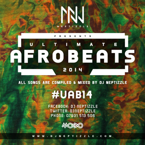 DJ Neptizzle | The Ultimate Afrobeats 2014 (Download) | sounds of