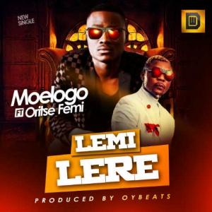 Moelogo ft Oritse Femi | Lemi Lere (Viral Video) | sounds of